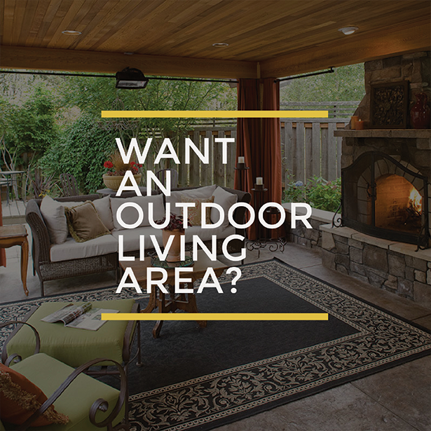Want an outdoor living area?