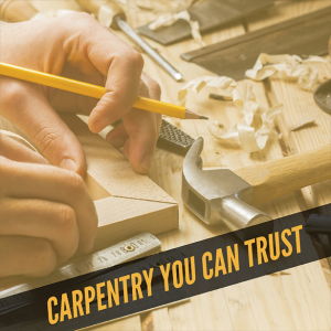 carpentry you can trust
