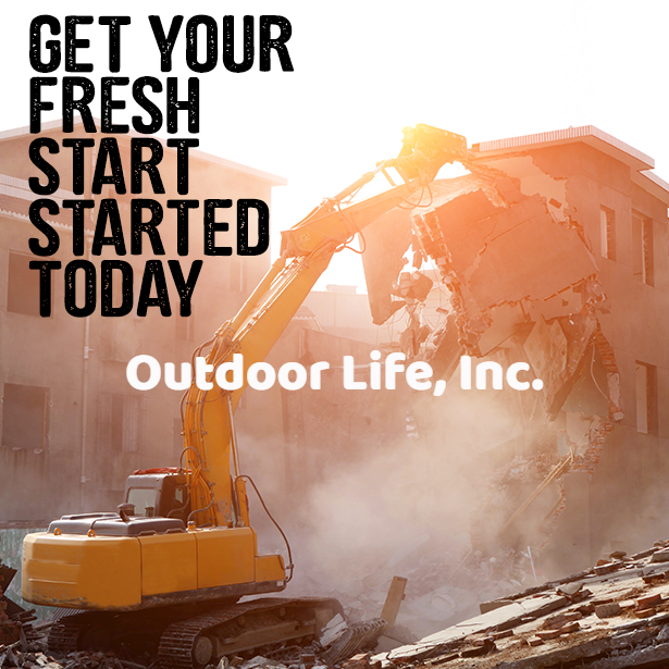 There is no such thing as a demolition project too big for Outdoor Life, Inc.