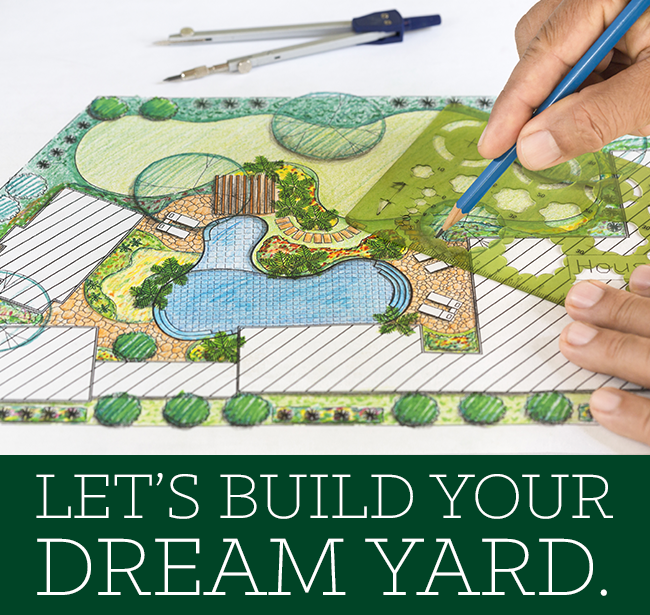 Let's Build Your Dream Yard! Outdoor Life, Inc.