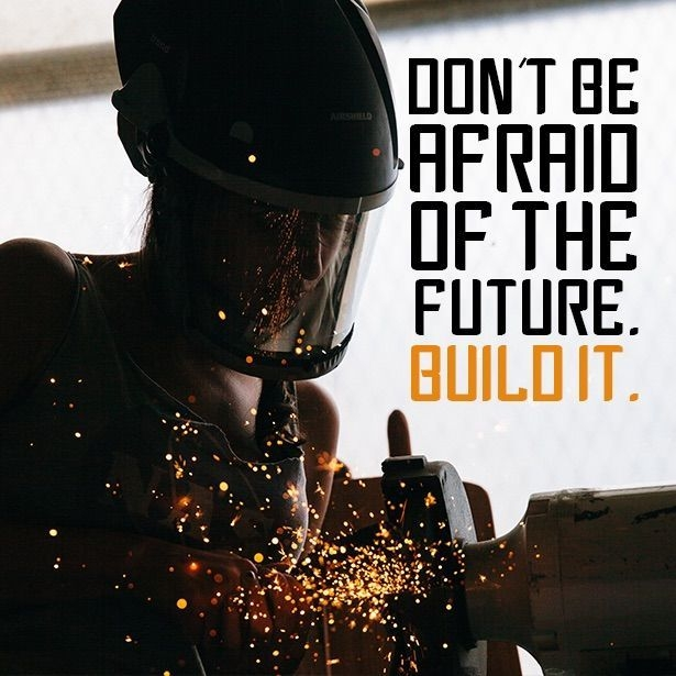 Don't Be Afraid Of The Future – Build It!