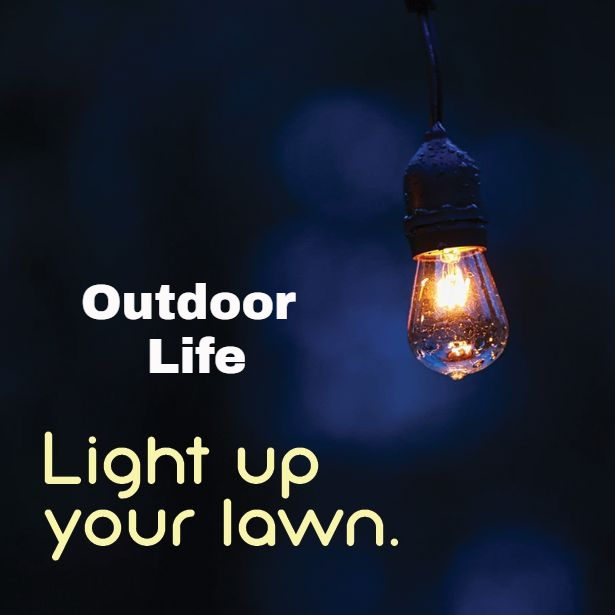 Light Up Your Lawn- Outdoor Life, Inc.